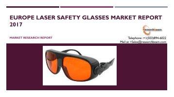 Europe Laser Safety Glasses Market Report 2017