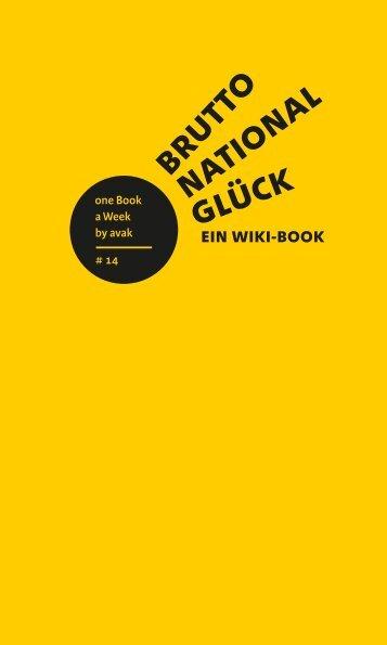 Bruttonationalglück. Ein Wiki-Book by avak