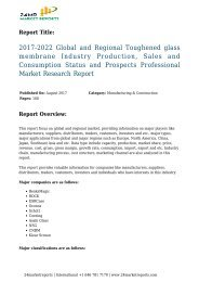 2017-2022 Global and Regional Toughened glass membrane Industry Production, Sales and Consumption Status and Prospects Professional Market Research Report