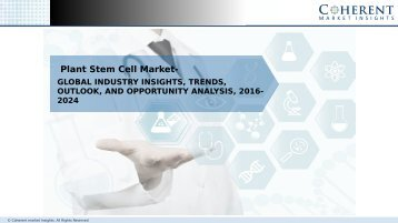 Plant Stem Cell Market - Global Industry Insights, and Opportunity Analysis, 2016–2024