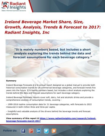 Ireland Beverage Market Share, Size, Growth, Analysis, Trends & Forecast to 2017 Radiant Insights, Inc