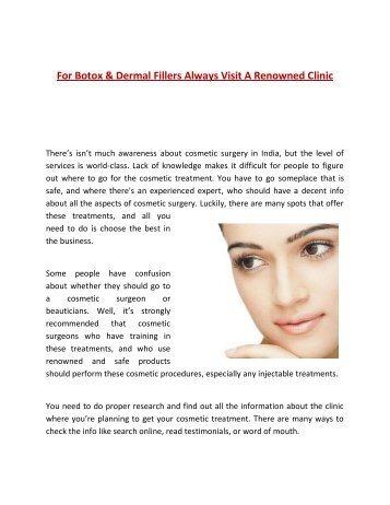 For Botox Dermal Fillers Always Visit A Renowned Clinic