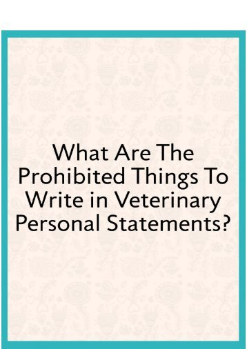 What Are the Prohibited Things to Write in Veterinary Personal Statements