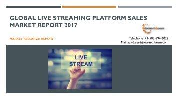 Global Live Streaming Platform Sales Market Report 2017