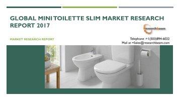 Global Mini Toilette Slim Market Research Report 2017