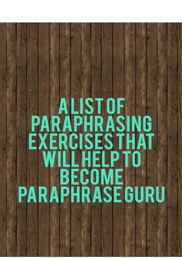 A List of Paraphrasing Exercises That Will Help to Become Paraphrase Guru