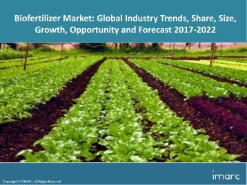 Global Biofertilizer Market Trends, Share, Size and Forecast 2017-2022