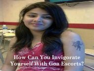 Boost Your Confidence with Goa Escorts