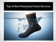 Top 10 Best Waterproof Socks Reviews