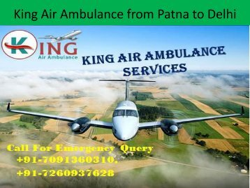 King Air Ambulance from Patna to Delhi with Emergency Medical Doc tors Service