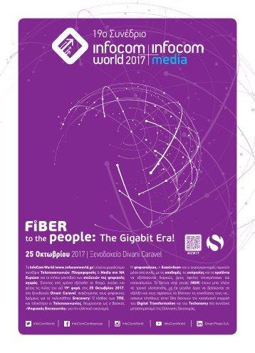 19th InfoCom WORLD 2017 - Fiber to the people: The Gigabit Era!
