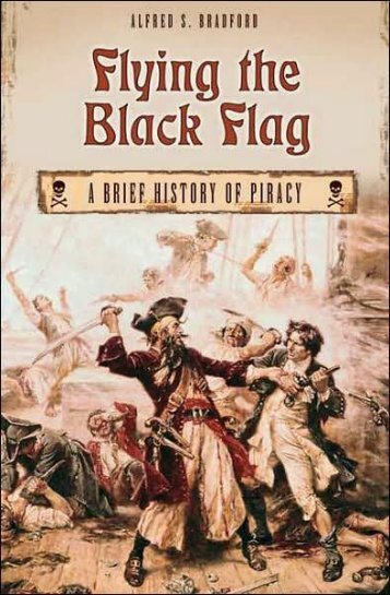 Flying the Black Flag_ A Brief History of Piracy