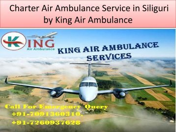 Charter Air Ambulance Service in Siliguri by King Air Ambulance