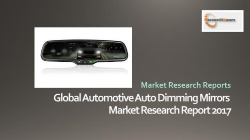Global Automotive Auto Dimming Mirrors