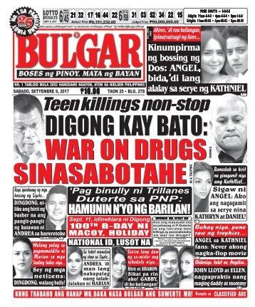 SEPTEMBER 9, 2017 BULGAR: BOSES NG PINOY, MATA NG BAYAN