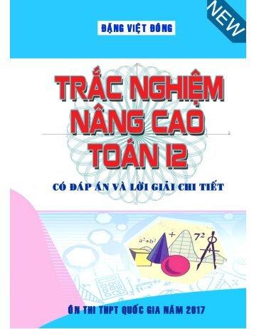 COMBO Bài tập trắc nghiệm nâng cao Toán 12 & Các dạng toán ứng dụng thực tế có đáp án và lời giải chi tiết St&Bs Đặng Việt Đông