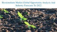 Biostimulants Market Global Opportunity Analysis And Industry Forecasts To 2022