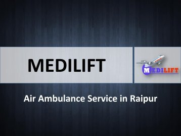 Air Ambulance Service in Raipu and Bhopal