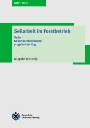 GUV-I 8627 Seilarbeit im Forstbetrieb Information - Unfallkasse NRW