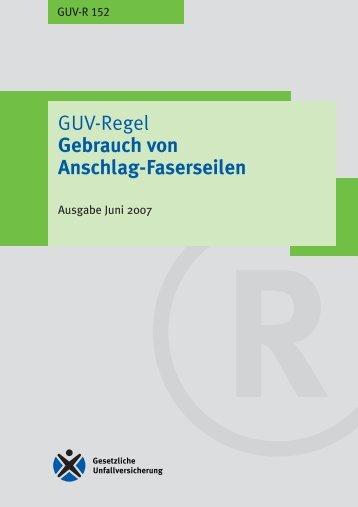 GUV-R 152 Gebrauch von Anschlag-Faserseilen ... - Unfallkasse NRW