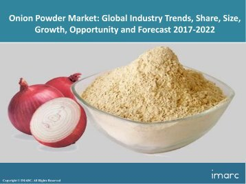 Onion Powder Market Share, Size, Trends and Forecast 2017-2022