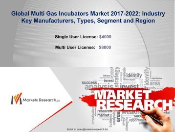 Multi Gas Incubators Market 2017 Demand, Insights, Key Players, Segmentation and Forecast to 2022