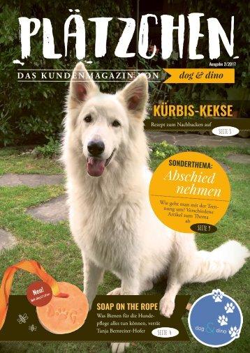 Plätzchen - das Kundenmagazin von dog & dino, Ausgabe 2, 2017