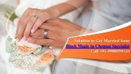 Effective Solution to Get Married Soon-Black Magic in Chennai Specialist