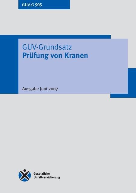 GUV-Grundsatz Prüfung von Kranen GUV-G 905 - Unfallkasse NRW