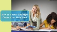 How To Choose The Right Online Class Help Tutor