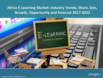 Africa E-Learning Market Size, Analysis, Segmentation, Trends And Forecast 2017-2022
