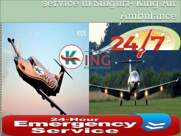 Life Support Air Ambulance service in Siliguri- King Air Ambulance