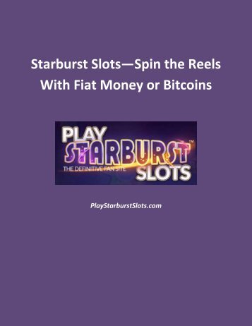 Starburst Slots—Spin the Reels With Fiat Money or Bitcoins