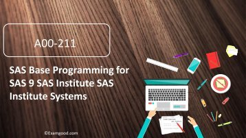 Passed A00-211 SAS Institute SAS Institute Systems certification exam test