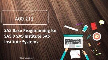 Passed A00-211 SAS Institute SAS Institute Systems certification exam test