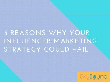 5 Reasons Why Your Influencer Marketing Strategy Could Fail