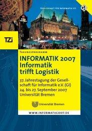 INFORMATIK 2007 Informatik trifft Logistik 37. Jahrestagung der ...
