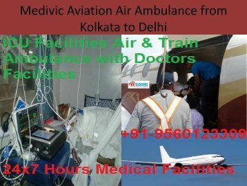 Medivic Aviation Air Ambulance from Kolkata to Delhi with Affordable Cost