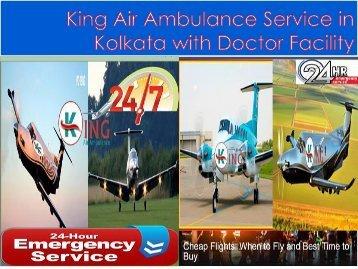 King Air Ambulance Service in Kolkata with Doctor Facility