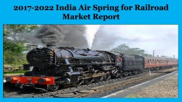 2017-2022 India Air Spring for Railroad Market Report