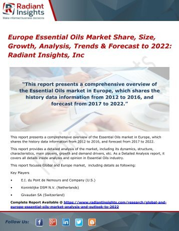 Europe Essential Oils Market Share, Size, Growth, Analysis, Trends & Forecast to 2022 Radiant Insights, Inc