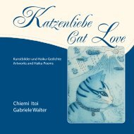 Cat Love - Katzenliebe - Artworks and Haiku - Chiemi Itoi, Gabriele Walter