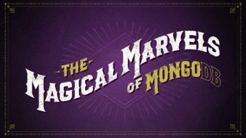 the-magical-marvels-of-mongodb-slides