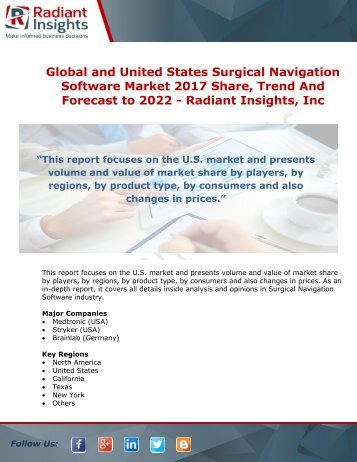 Global and United States Surgical Navigation Software Market 2017 Share, Trend And Forecast to 2022 - Radiant Insights,Inc