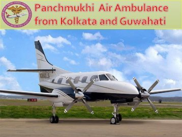 Get World Class Air Ambulance Service from Kolkata and Guwahati