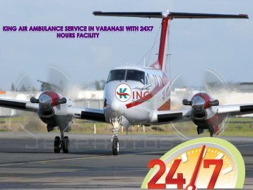 King Air Ambulance  Service in Varanasi with Doctor Facility
