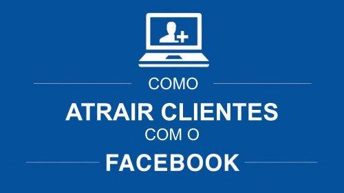 Como atrair clientes com o Facebook
