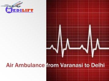 Air Ambulance from Varanasi to Delhi