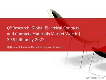 QYResearch: Global Electrical Contacts and Contacts Materials Market Worth $ 3.55 billion by 2022