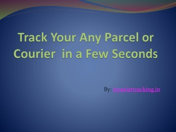 Track Your Any Parcel or Courier  in a Few Seconds
